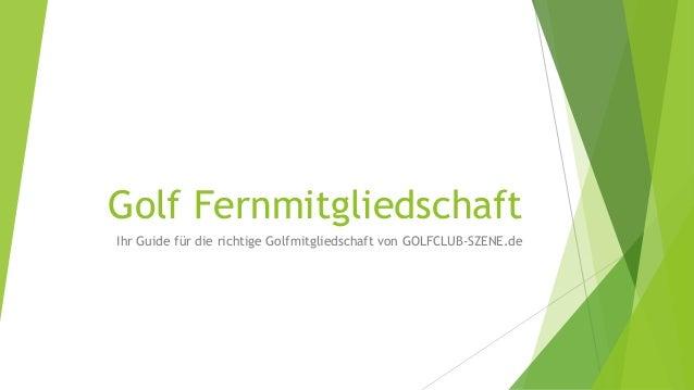 Golf Fernmitgliedschaft Ihr Guide für die richtige Golfmitgliedschaft von GOLFCLUB-SZENE.de