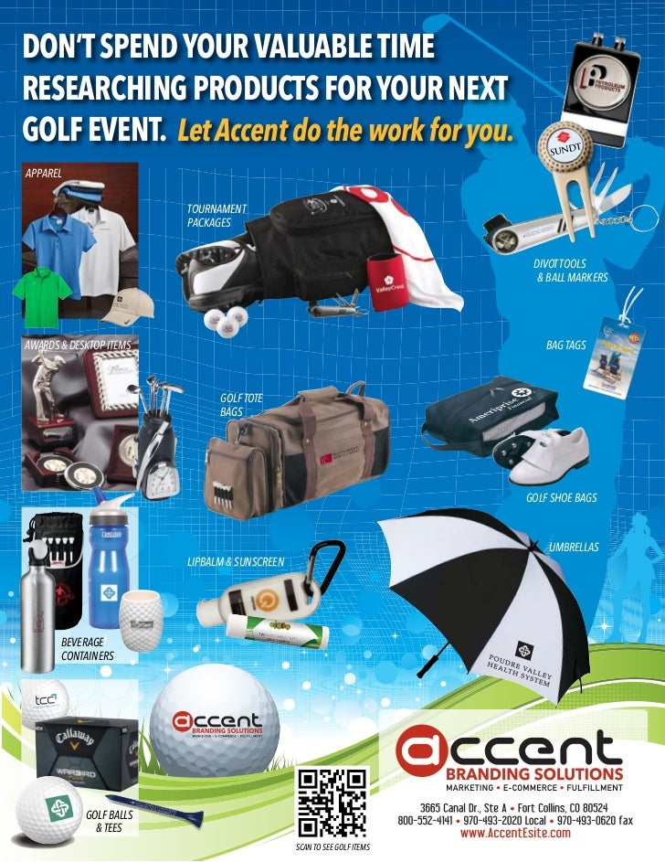 DON'T SPEND YOUR VALUABLE TIMERESEARCHING PRODUCTS FOR YOUR NEXTGOLF EVENT. Let Accent do the work for you.APPAREL        ...