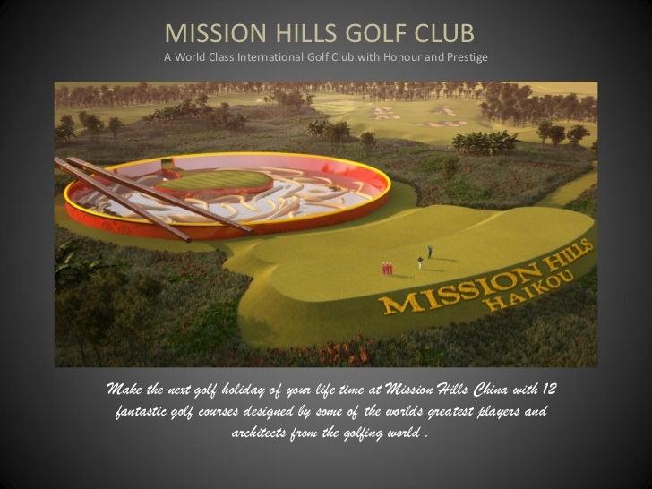 MISSION HILLS GOLF CLUB         A World Class International Golf Club with Honour and PrestigeMake the next golf holiday o...