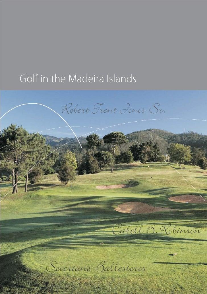 Golf in the Madeira Islands           Robert Trent Jones Sr.                          Cabell B. Robinson        Severiano ...