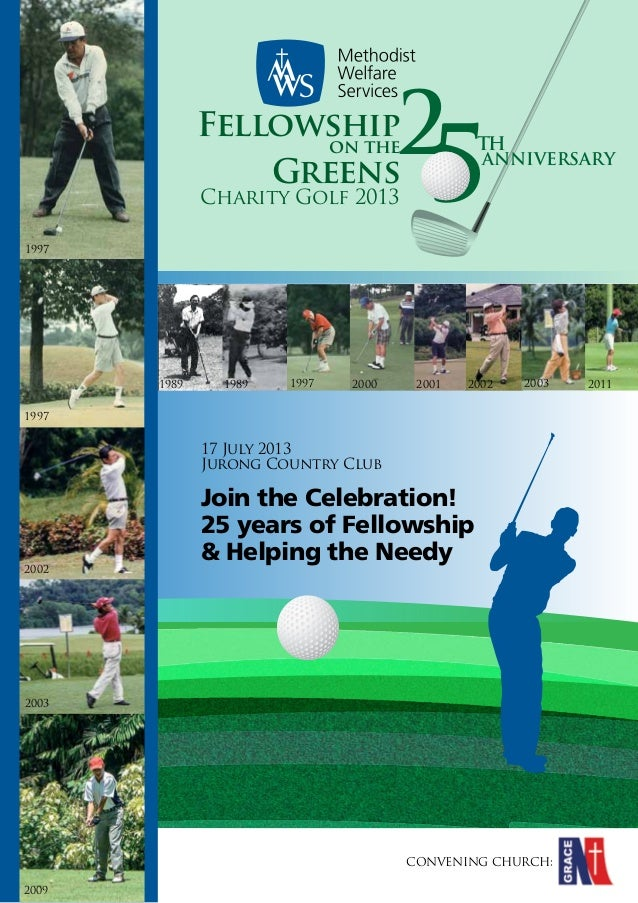 2  Fellowship on the Greens Charity Golf 2013  5  TH  ANNIVERSARY  1997  1989  1989  1997  2000  2001  2002  2003  2011  1...