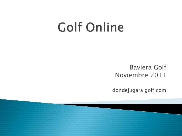 Baviera Golf Noviembre 2011dondejugaralgolf.com