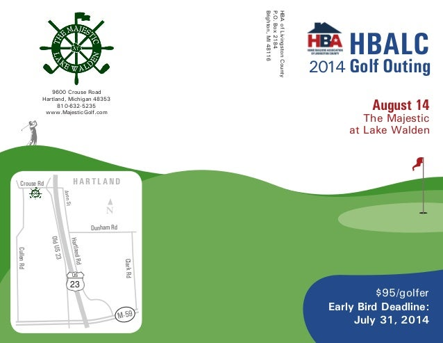 HBAofLivingstonCounty P.O.Box2184 Brighton,MI48116 $95/golfer Early Bird Deadline: July 31, 2014 August 14 The Majestic at...
