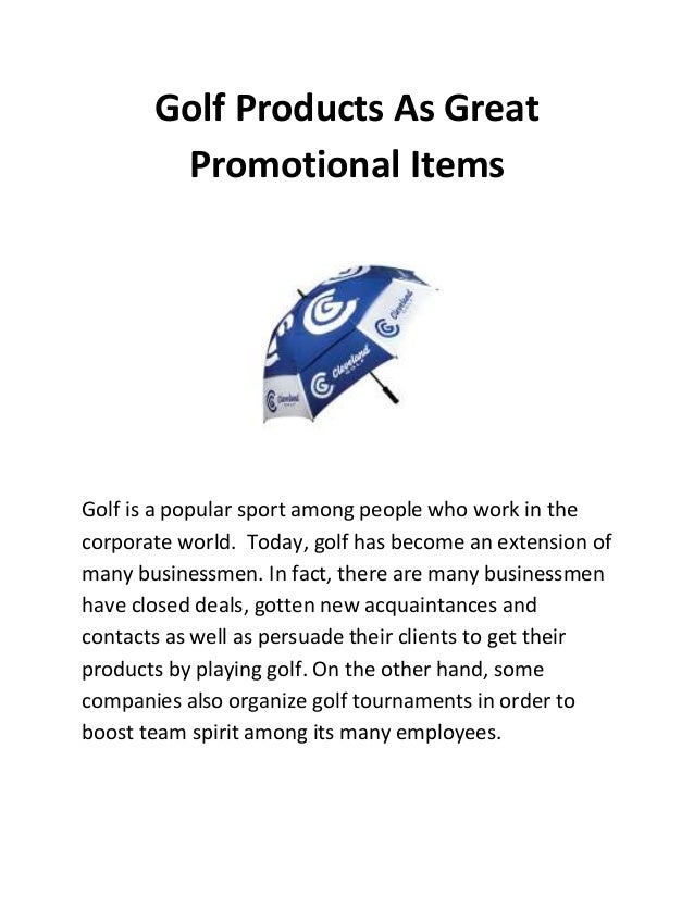 Golf Products As Great Promotional Items Golf is a popular sport among people who work in the corporate world. Today, golf...
