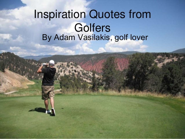 Inspirational Golf Quotes Gorgeous Inspirational Golf Quotes