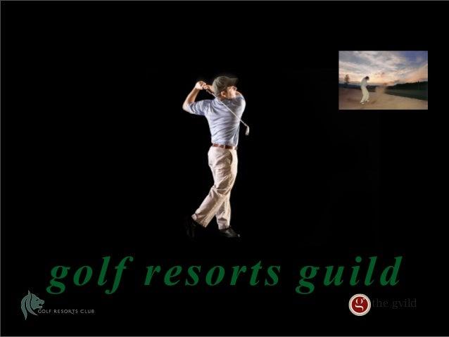 golf resorts guild                the gvild