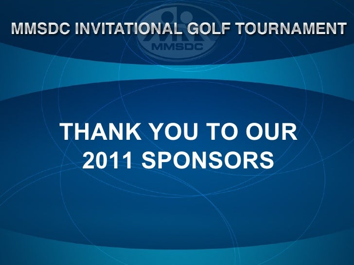 THANK YOU TO OUR  2011 SPONSORS