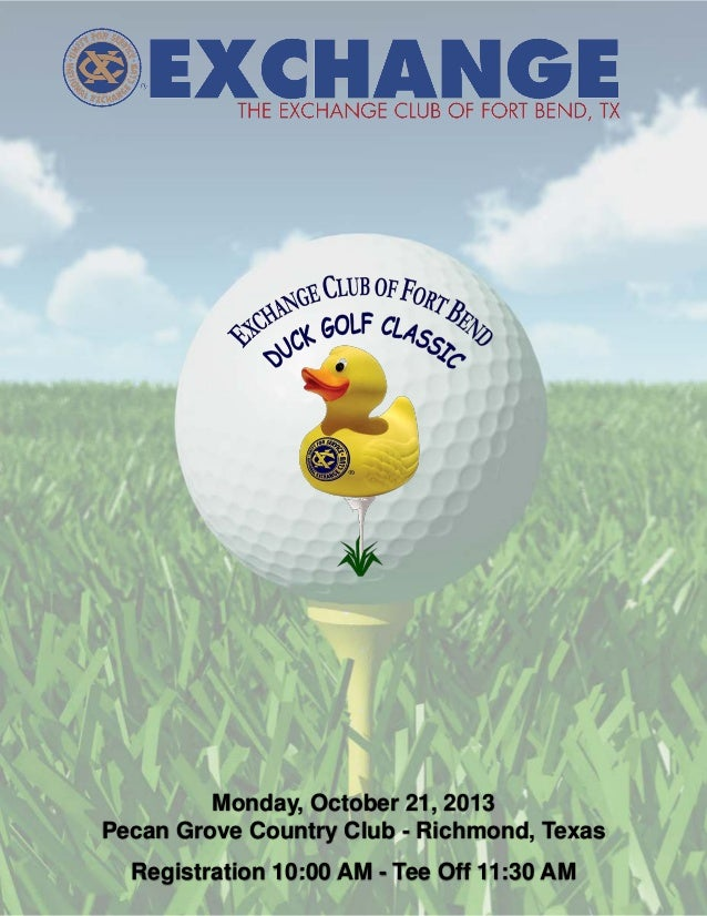 Monday, October 21, 2013 Pecan Grove Country Club - Richmond, Texas Registration 10:00 AM - Tee Off 11:30 AM