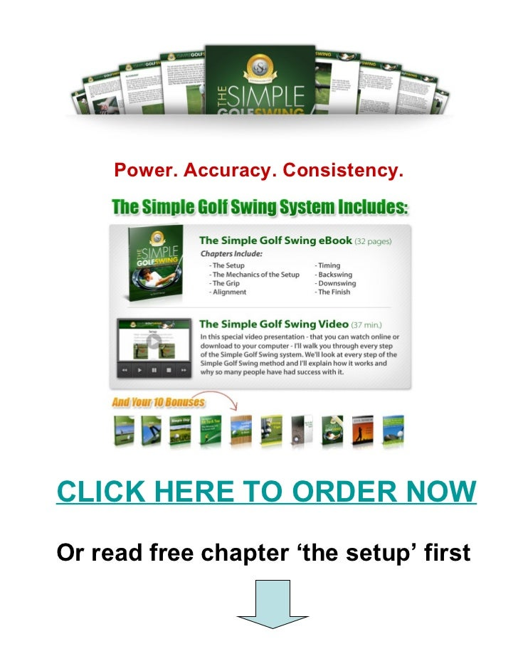 <ul><li>Power. Accuracy. Consistency. </li></ul>CLICK HERE TO ORDER NOW Or read free chapter 'the setup' first