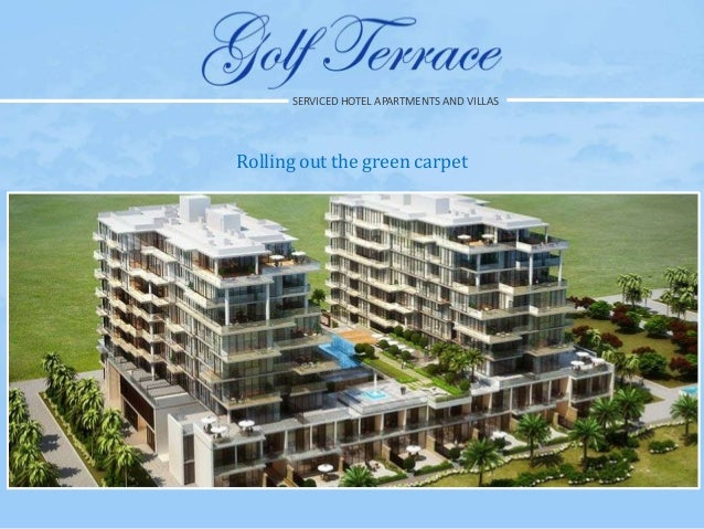 Golf Terrace SERVICED HOTEL APARTMENTS AND VILLAS  Rolling out the green carpet