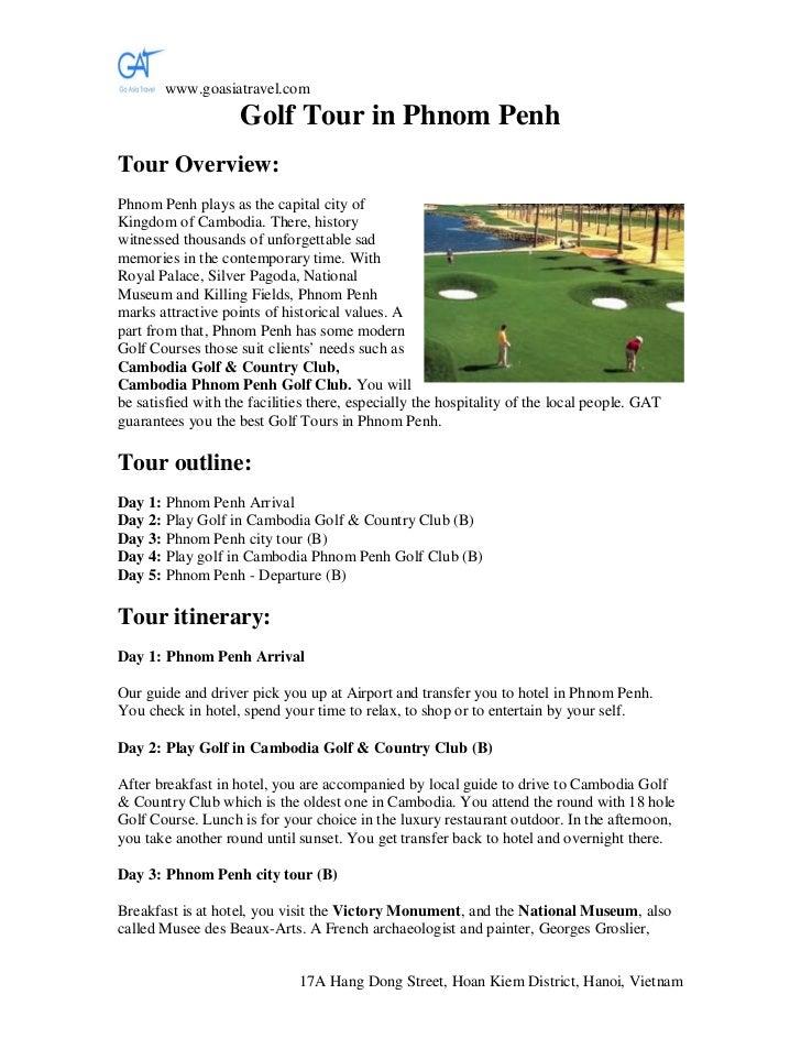 www.goasiatravel.com                    Golf Tour in Phnom PenhTour Overview:Phnom Penh plays as the capital city ofKingdo...