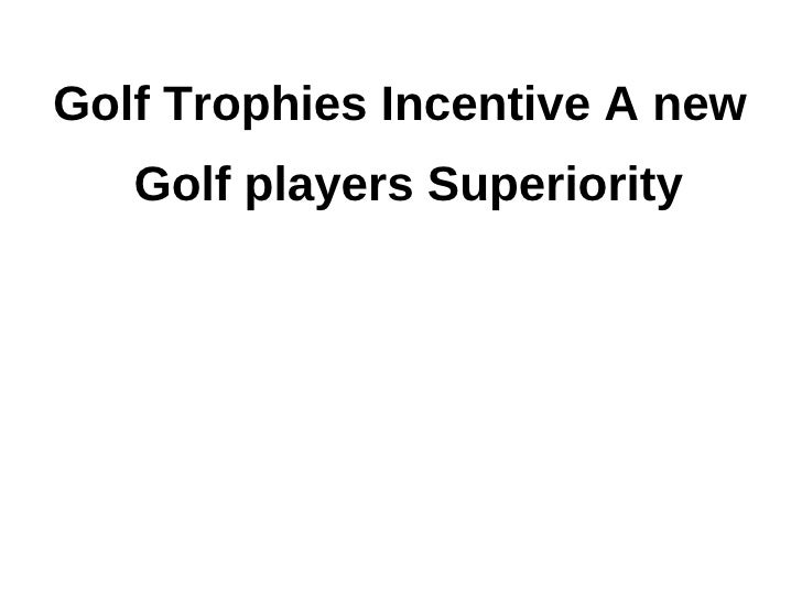 Golf Trophies Incentive A new   Golf players Superiority