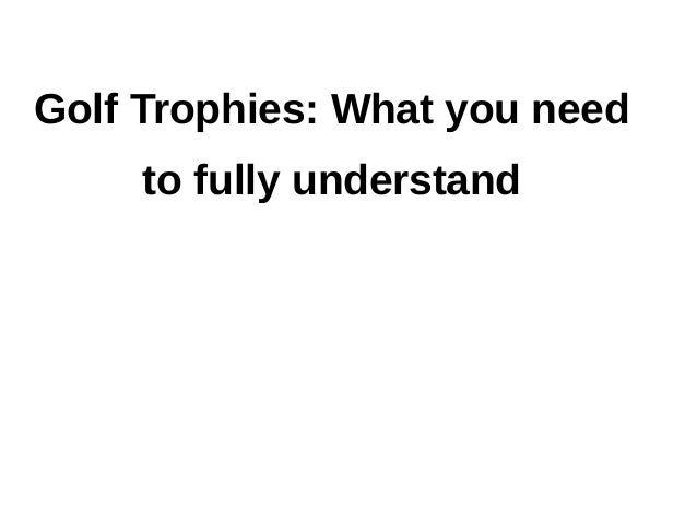 Golf Trophies: What you need to fully understand
