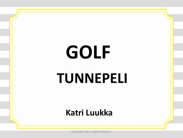 GOLF TUNNEPELI Katri Luukka Copyright Katri Luukka Solutions
