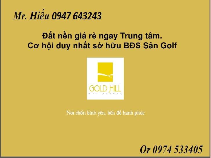 Đất nền giá rẻ ngay Trung tâm.Cơ hội duy nhất sở hữu BĐS Sân Golf      DỰ ÁN GOLD HILL      ĐẤT NỀN SÂN GOLF ĐỒNG NAI