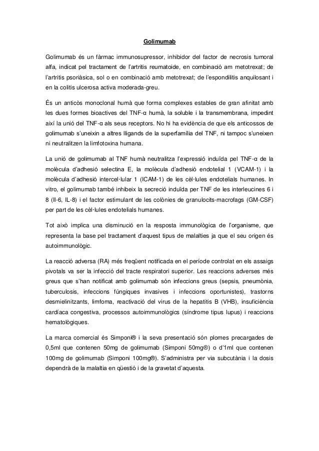 Golimumab Golimumab és un fàrmac immunosupressor, inhibidor del factor de necrosis tumoral alfa, indicat pel tractament de...