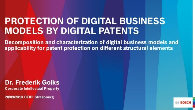 PROTECTION OF DIGITAL BUSINESS MODELS BY DIGITAL PATENTS Decomposition and characterization of digital business models and...