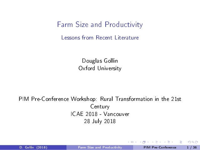 Farm Size and Productivity Lessons from Recent Literature Douglas Gollin Oxford University PIM Pre-Conference Workshop: Ru...