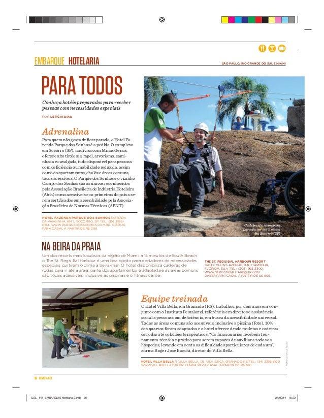 36 REVISTAGOL EMBARQUE HOTELARIA SÃO PAULO, RIO GRANDE DO SUL E MIAMI POR LETÍCIA DIAS Conheça hotéis preparados para rece...