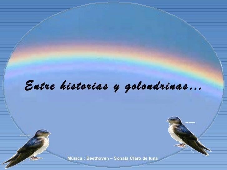 Entre historias y golondrinas… Música : Beethoven – Sonata Claro de luna