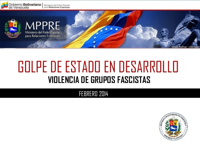 GOLPE DE ESTADO EN DESARROLLO VIOLENCIA DE GRUPOS FASCISTAS FEBRERO 2014