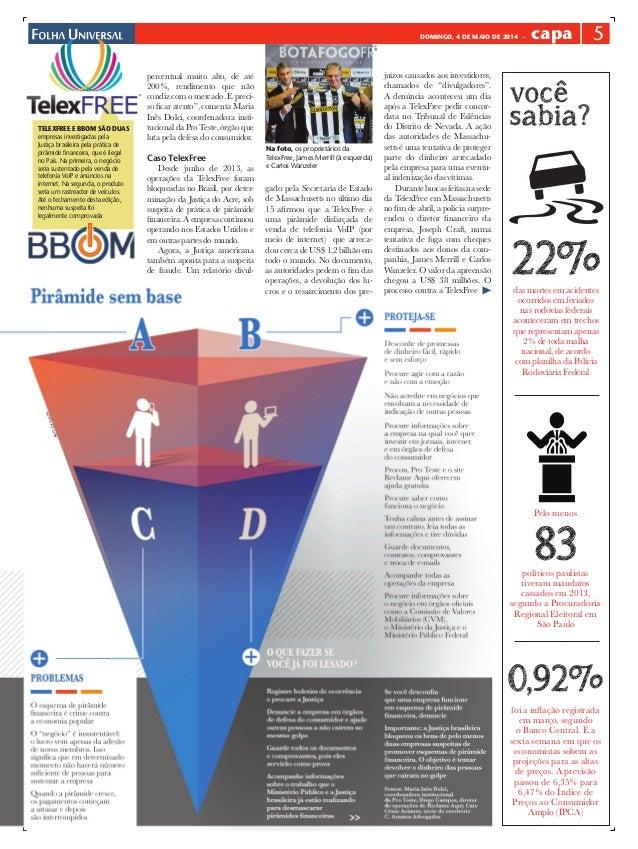 DOMINGO, 4 DE MAIO DE 2014 – capa 5 você sabia? 83 0,92% 22%das mortes em acidentes ocorridos em feriados nas rodovias fed...