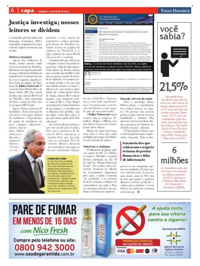 6 capa – DOMINGO, 4 DE MAIO DE 2014 você sabia? 21,5% 6 milhões de brasileiros estavam em busca de emprego no último trime...