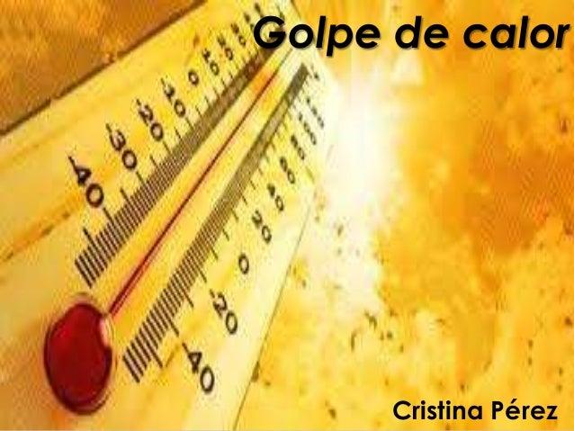 Golpe de calor Cristina Pérez