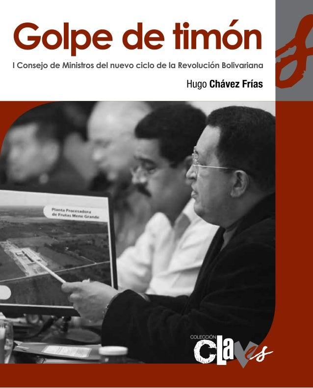 Descargue nuestras publicaciones en:                                      www.minci.gob.veGolpe de timónHugo Chávez FríasC...
