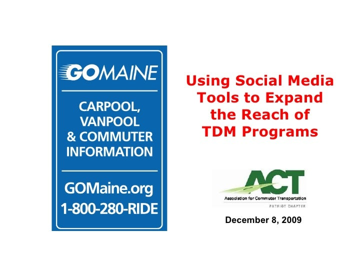 Using Social Media  Tools to Expand  the Reach of  TDM Programs  December 8, 2009