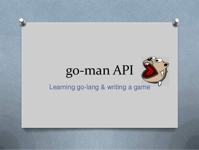 go-man API Learning go-lang & writing a game