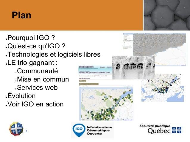 Le trio gagnant d'IGO : communauté, mise en commun et services web (Géomatique 2016) Slide 2