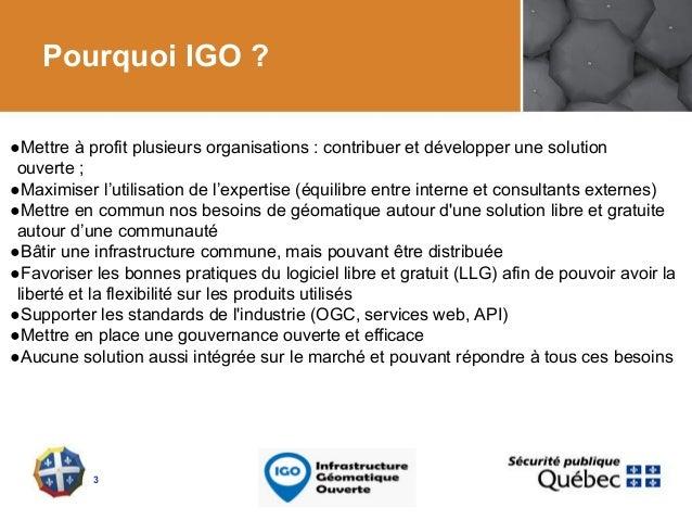 Le trio gagnant d'IGO : communauté, mise en commun et services web (Géomatique 2016) Slide 3