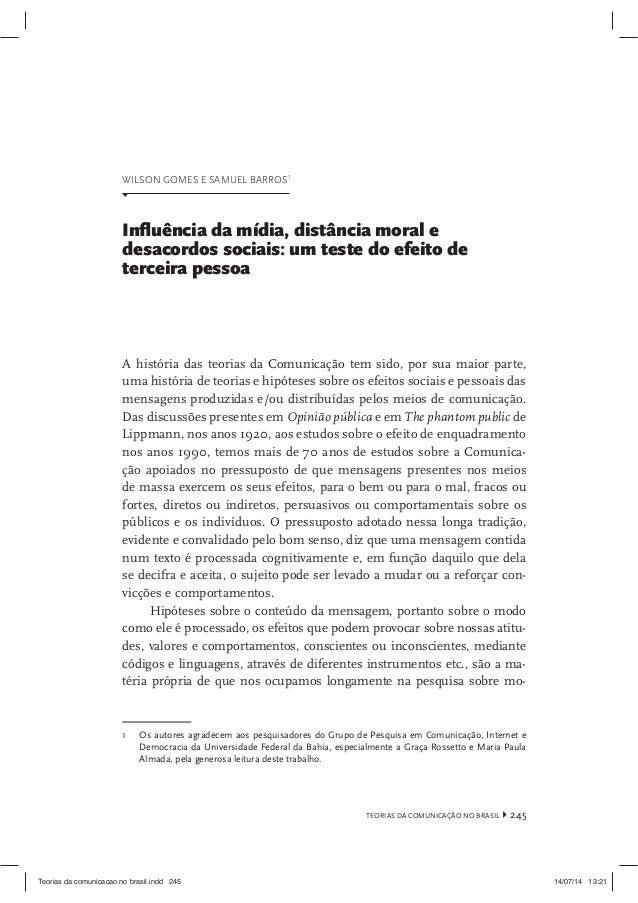 TEORIAS DA COMUNICAÇÃO NO BRASIL245  WILSON GOMES E SAMUEL BARROS.  Influência da mídia, distância moral e  desacordos soc...