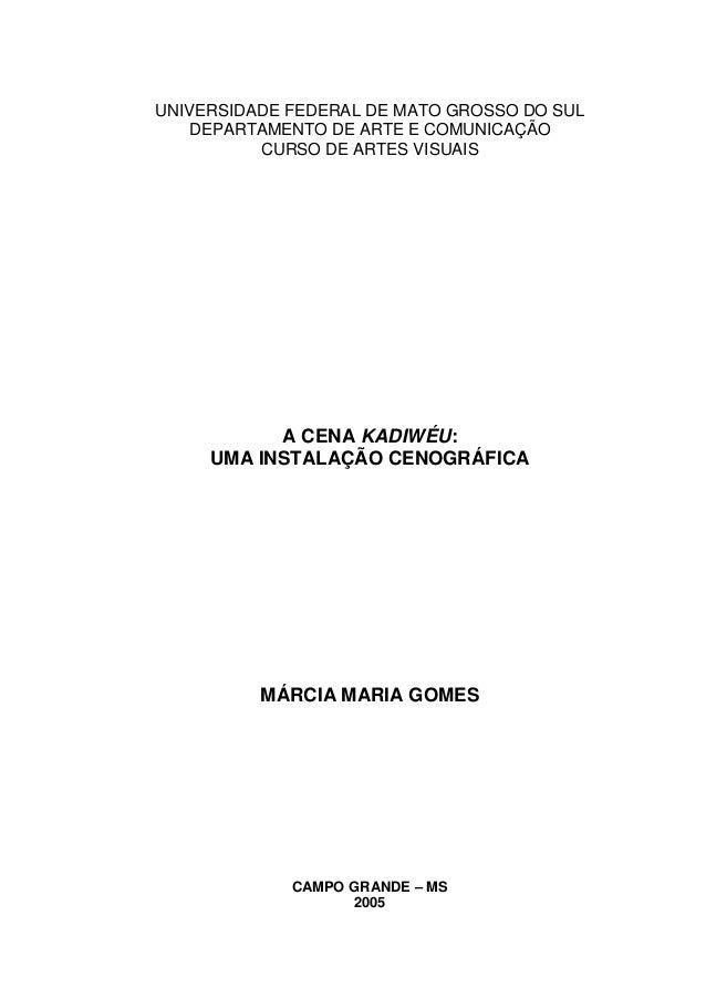 UNIVERSIDADE FEDERAL DE MATO GROSSO DO SUL DEPARTAMENTO DE ARTE E COMUNICAÇÃO CURSO DE ARTES VISUAIS A CENA KADIWÉU: UMA I...