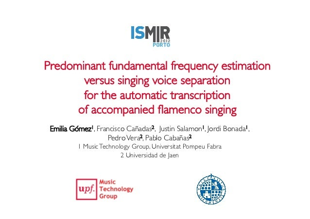 Predominant fundamental frequency estimation             versus singing voice separation              for the automatic tr...