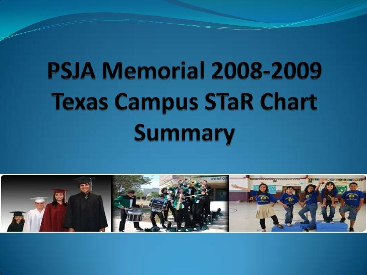 PSJA Memorial 2008-2009 Texas Campus STaR Chart Summary<br />