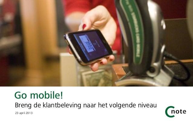 Go mobile! Breng de klantbeleving naar het volgende niveau23 april 2013