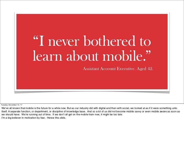 """""""I never bothered to                           learn about mobile.""""                                                       ..."""
