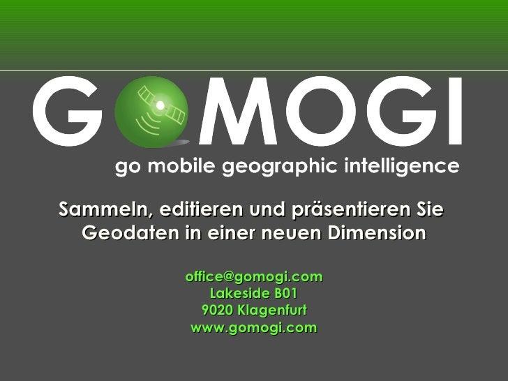 Sammeln, editieren und präsentieren Sie  Geodaten in einer neuen Dimension [email_address] Lakeside B01 9020 Klagenfurt ww...