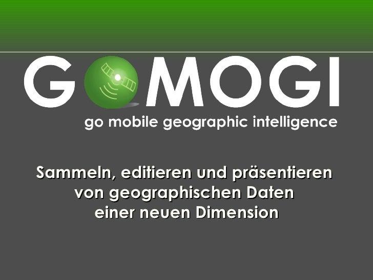 Sammeln, editieren und präsentieren  von geographischen Daten  einer neuen Dimension