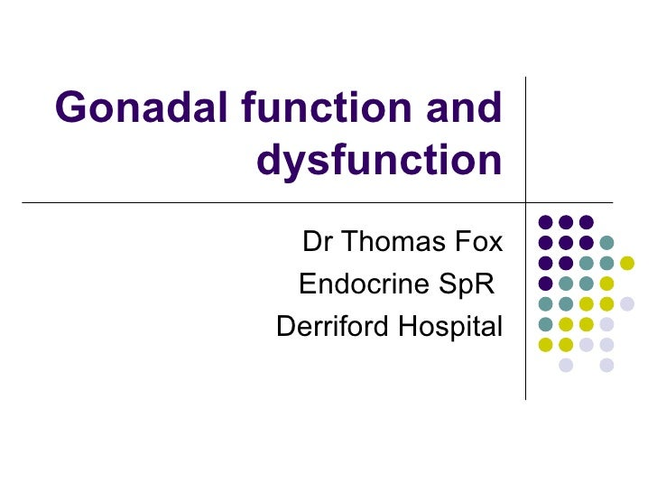 Gonadal function and dysfunction