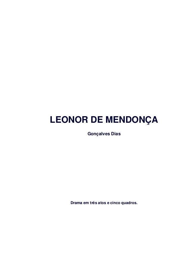 LEONOR DE MENDONÇA Gonçalves Dias Drama em três atos e cinco quadros.