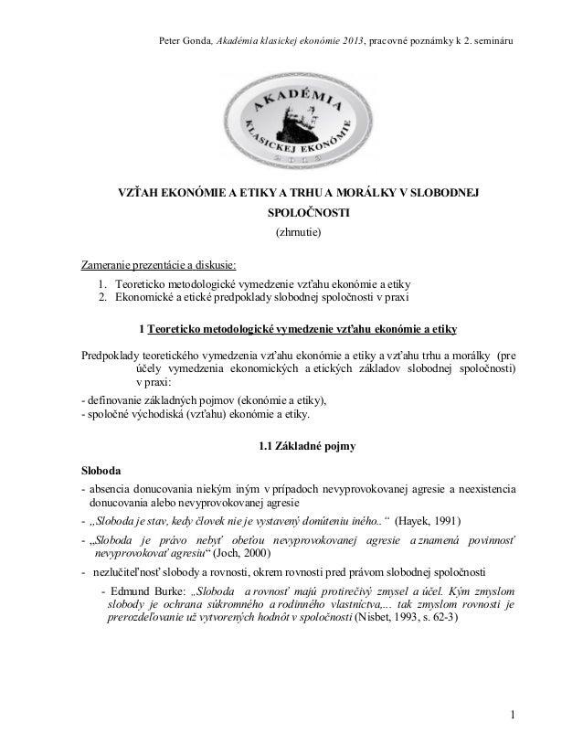 Peter Gonda, Akadémia klasickej ekonómie 2013, pracovné poznámky k 2. semináru       VZŤAH EKONÓMIE A ETIKY A TRHU A MORÁL...