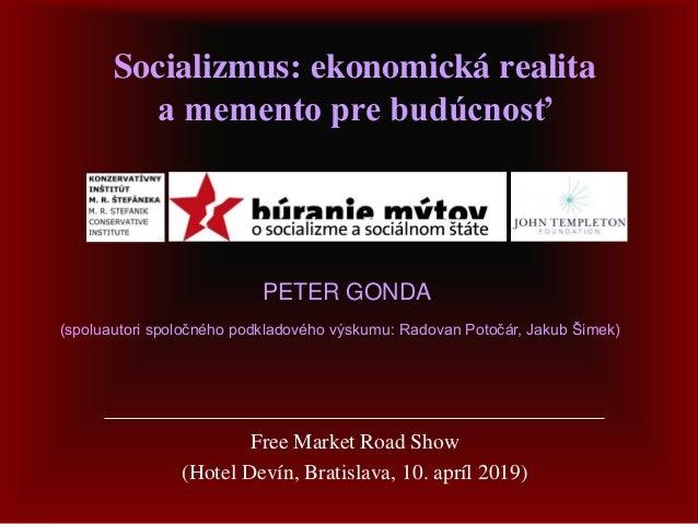 Socializmus: ekonomická realita a memento pre budúcnosť Free Market Road Show (Hotel Devín, Bratislava, 10. apríl 2019) PE...