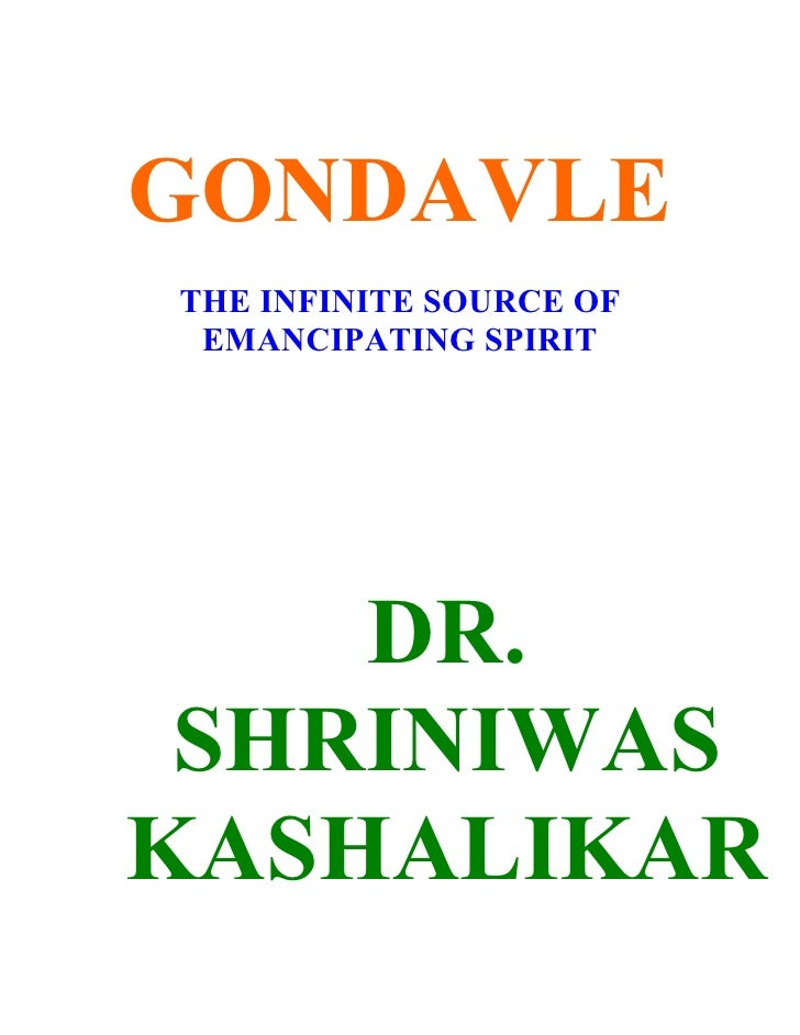 GONDAVLE THE INFINITE SOURCE OF  EMANCIPATING SPIRIT         DR.  SHRINIWAS KASHALIKAR
