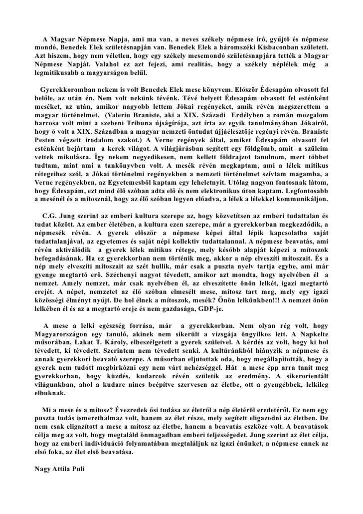A Magyar Népmese Napja, ami ma van, a neves székely népmese író, gyűjtő és népmese mondó, Benedek Elek születésnapján van....