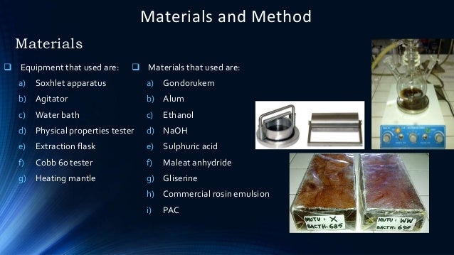 Materials and Method Materials  Equipment that used are: a) Soxhlet apparatus b) Agitator c) Water bath d) Physical prope...