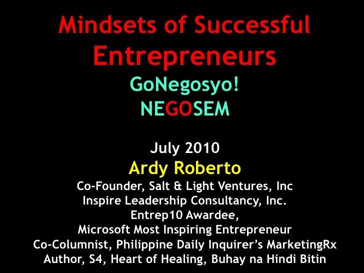 Mindsets of Successful           Entrepreneurs                 GoNegosyo!                  NEGOSEM                     Jul...