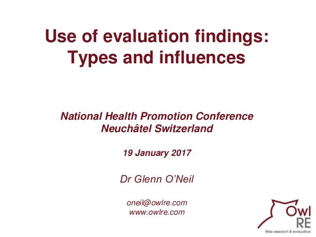 Use of evaluation findings: Types and influences National Health Promotion Conference Neuchâtel Switzerland 19 January 201...